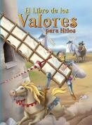 El Libro de los Valores para Ninos [Spanish]