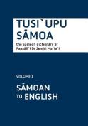 Tusi'upu Samoa: The Samoan Dictionary of Papaali'i Dr Semisi Ma'ia'i [SMO]