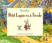Petit Lapin Va a L'Ecole [FRE]