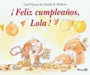 Feliz Cumpleanos, Lola! [Spanish]