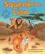 Squeak the Lion