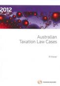 Australian Taxation Law Cases 2012
