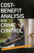 Cost Benefit Analysis and Crime Control