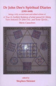 Dr John Dee's Spiritual Diaries (1583-1608)