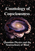 Cosmology of Consciousness