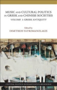 Music and Cultural Politics in Greek and Chinese Societies