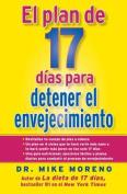El Plan de 17 Dias Para Detener el Envejecimiento [Spanish]