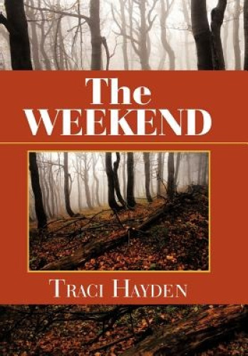 The Weekend by Traci Hayden.