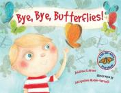 Bye, Bye, Butterflies!