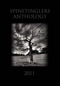 The Spinetinglers Anthology 2011