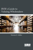 BVR's Guide to Valuing Wholesalers