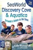 Seaworld, Discovery Cove & Aquatica  : Orlando's Salute to the Seas (Seaworld, Discovery Cove & Aquatica