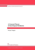 A General Theory of Interlingual Mediation