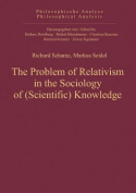 Problem of Relativism in the Sociology of (Scientific) Knowledge