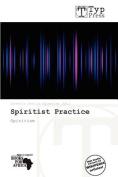 Spiritist Practice