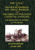 The Call of Shaykh Muhammad Bin 'abdal-wahhab and the Three Saudi States (1157H/1744 - 1343H/1925)