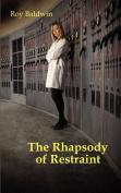 The Rhapsody of Restraint