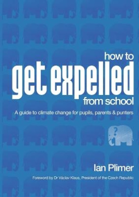 How To Get Expelled From School: A Guide to Climate Change for Pupils, Parents and Punters