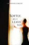 Softly, As I Leave You