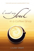 I Met My Soul in a Coffee Shop