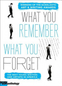 What We Remember, What We Forget