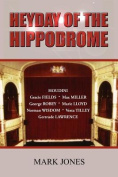 Heyday of the Hippodrome