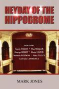 Heyday of the Hippodrome