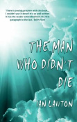 The Man Who Didn't Die