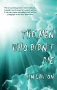 The Man Who Didn't Die
