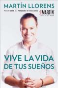 Vive la Vida de Tus Suenos [Spanish]