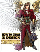 How to Draw & Design Steampunk Supersize