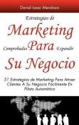 Estrategias de Marketing Comprobadas Para Expandir Su Negocio