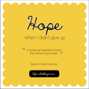 Hope: When I Didn't Give Up