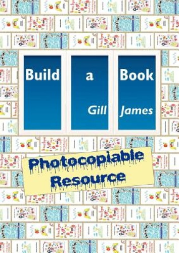 Build a Book Photocopiable Resource by Gill James.
