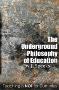 The Underground Philosophy of Education