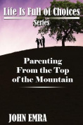 Parenting from the Top of the Mountain