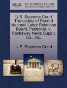 U.S. Supreme Court Transcripts of Record National Labor Relations Board, Petitioner, V. Rockaway News Supply Co., Inc.