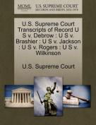 U.S. Supreme Court Transcripts of Record U S V. Debrow: U S V. Brashier: U S V. Jackson