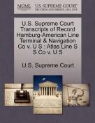 U.S. Supreme Court Transcripts of Record Hamburg-American Line Terminal & Navigation Co V. U S  : Atlas Line S S Co V. U S
