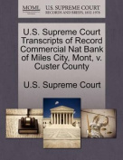 U.S. Supreme Court Transcripts of Record Commercial Nat Bank of Miles City, Mont, V. Custer County