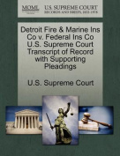 Detroit Fire & Marine Ins Co V. Federal Ins Co U.S. Supreme Court Transcript of Record with Supporting Pleadings