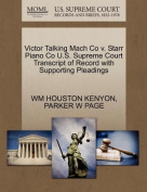 Victor Talking Mach Co V. Starr Piano Co U.S. Supreme Court Transcript of Record with Supporting Pleadings