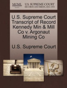 U.S. Supreme Court Transcript of Record Kennedy Min & Mill Co V. Argonaut Mining Co