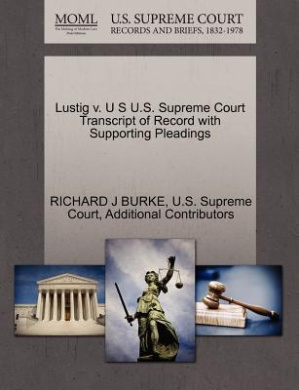 Lustig V. U S U.S. Supreme Court Transcript of Record with Supporting Pleadings