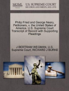 Philip Fried and George Neary, Petitioners, V. the United States of America. U.S. Supreme Court Transcript of Record with Supporting Pleadings
