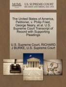 The United States of America, Petitioner, V. Philip Fried, George Neary, et al. U.S. Supreme Court Transcript of Record with Supporting Pleadings