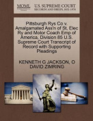 Pittsburgh Rys Co V. Amalgamated Ass'n of St, Elec Ry and Motor Coach Emp of America, Division 85 U.S. Supreme Court Transcript of Record with Support