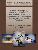 Kaplan Trucking Co., Petitioner, V. Bowers, Tax Commissioner of Ohio. U.S. Supreme Court Transcript of Record with Supporting Pleadings