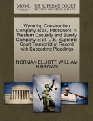 Wyoming Construction Company et al., Petitioners, V. Western Casualty and Surety Company et al. U.S. Supreme Court Transcript of Record with Supportin