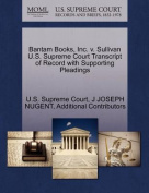 Bantam Books, Inc. V. Sullivan U.S. Supreme Court Transcript of Record with Supporting Pleadings